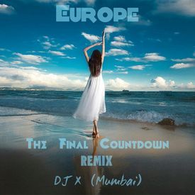 EUROPE - THE FINAL COUNTDOWN - (REMIX) - DJ X (MUMBAI)