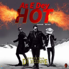 As E Dey Hot