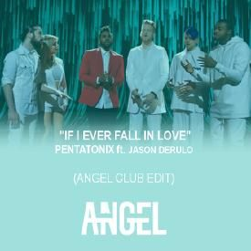 If I Ever Fall in Love (ANGEL Club Edit)
