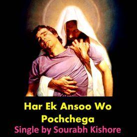 Har Ek Ansoo Wo Pochchega: Urdu Hindi Christian Music Gospel Songs [Pop Roc