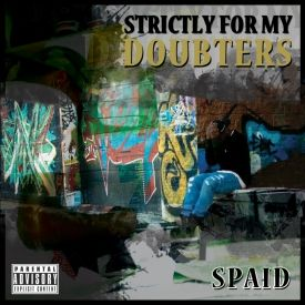 Spaid - Strictly For My Doubters Cover Art