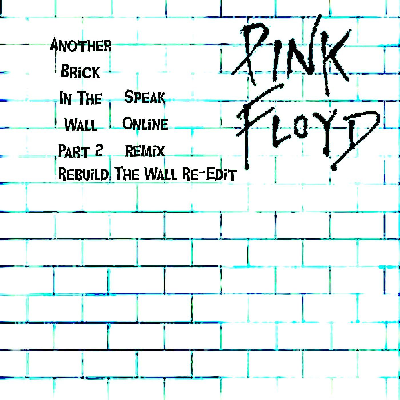 Another Brick In The Wall (Rebuild The Wall Re-Edit) by Pink Floyd