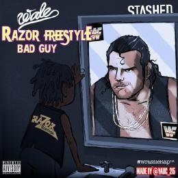 """STASHED - Wale - """"Razor Freestyle (Bad Guy)"""" Cover Art"""