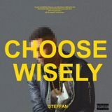 SteffanOfficial - Choose Wisely Cover Art