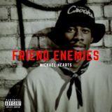 Michael Hearts - Friend Enemies Cover Art