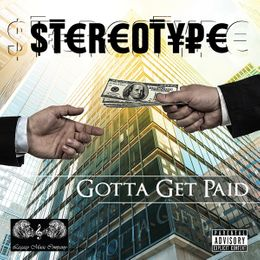 Stereo Type - Gotta Get Paid uploaded by Stereotype - Listen