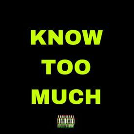 Know Too Much