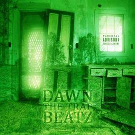 Dawn The Trap Beatz EP By KayG Beatz (Make It 1000 Listeners)