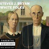 Steves J. Bryan - White Folks Cover Art