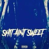 StonedColdSantos - Shit ain't sweet Cover Art