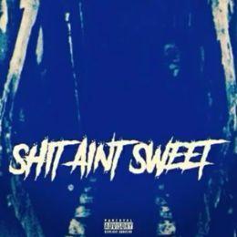 StonedColdSantos - Shit ain't sweet Cover Art