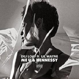 Me U & Hennessy {Remix}