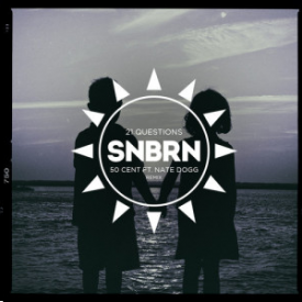 21 Questions (SNBRN Remix)