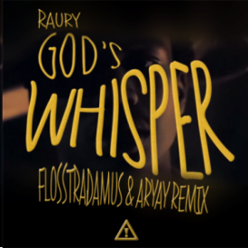 God's Whisper (Flosstradamus & ARYAY Remix)