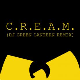 C.R.E.A.M. (DJ Green Lantern Remix)