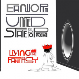 United State of Pop 2013: Living The Fantasy