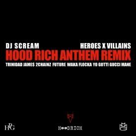 Hood Rich Anthem (Heroes x Villians Remix)