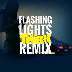 Flashing Lights (TWRK Remix)