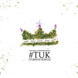 T.U.K. (Turn Up Kings)