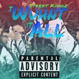 Street Kingz - I Wuhnt It All (Money and Power) Cover Art