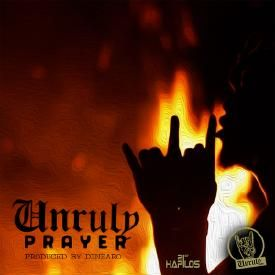 UNRULY PRAYER