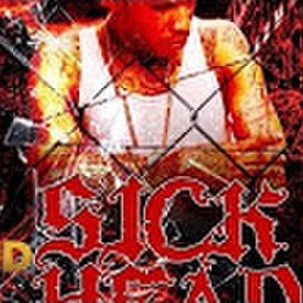 SICK HEAD [ TOMMY LEE, DEMARCO, JAFRASS ]