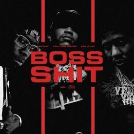 Boss Shit (Feat. YFN Lucci & YFN Kay)
