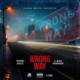 Wrong Way (Ft. Blac Youngsta)