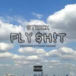 Strick - Fly $h!t Cover Art