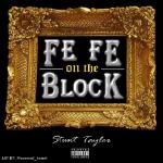Stunt Taylor - Fe Fe On The Block Cover Art