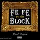 Fe Fe On The Block
