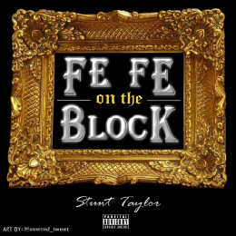 Stunt Taylor - Fe Fe On The Block Cover Art