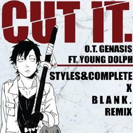Cut It (Styles&Complete x B L A N K . Remix)