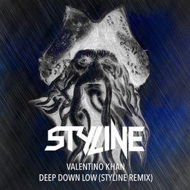 Deep Down Low (Styline Remix)
