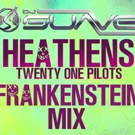 Heathens (DJ Suave Frankenstein Mix)