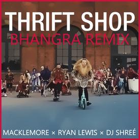 Thrift Shop (Bhangra Remix)