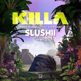 Killa (Slushii Remix)