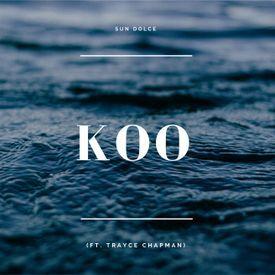 Koo (Ft. Trayce Chapman)