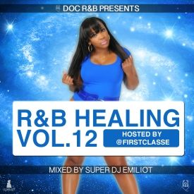 Super DJ Emiliot - R&B Healing Vol.12 Hosted by First Classe Cover Art