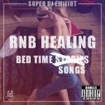 Super DJ Emiliot - RNB Healing - Bed time songs Cover Art