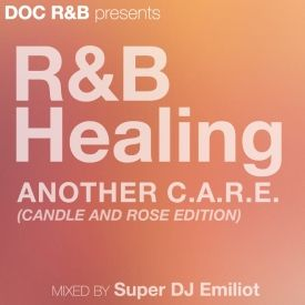 Super DJ Emiliot - R&B Healing - Another C.A.R.E(Candle And Rose Edition) Cover Art