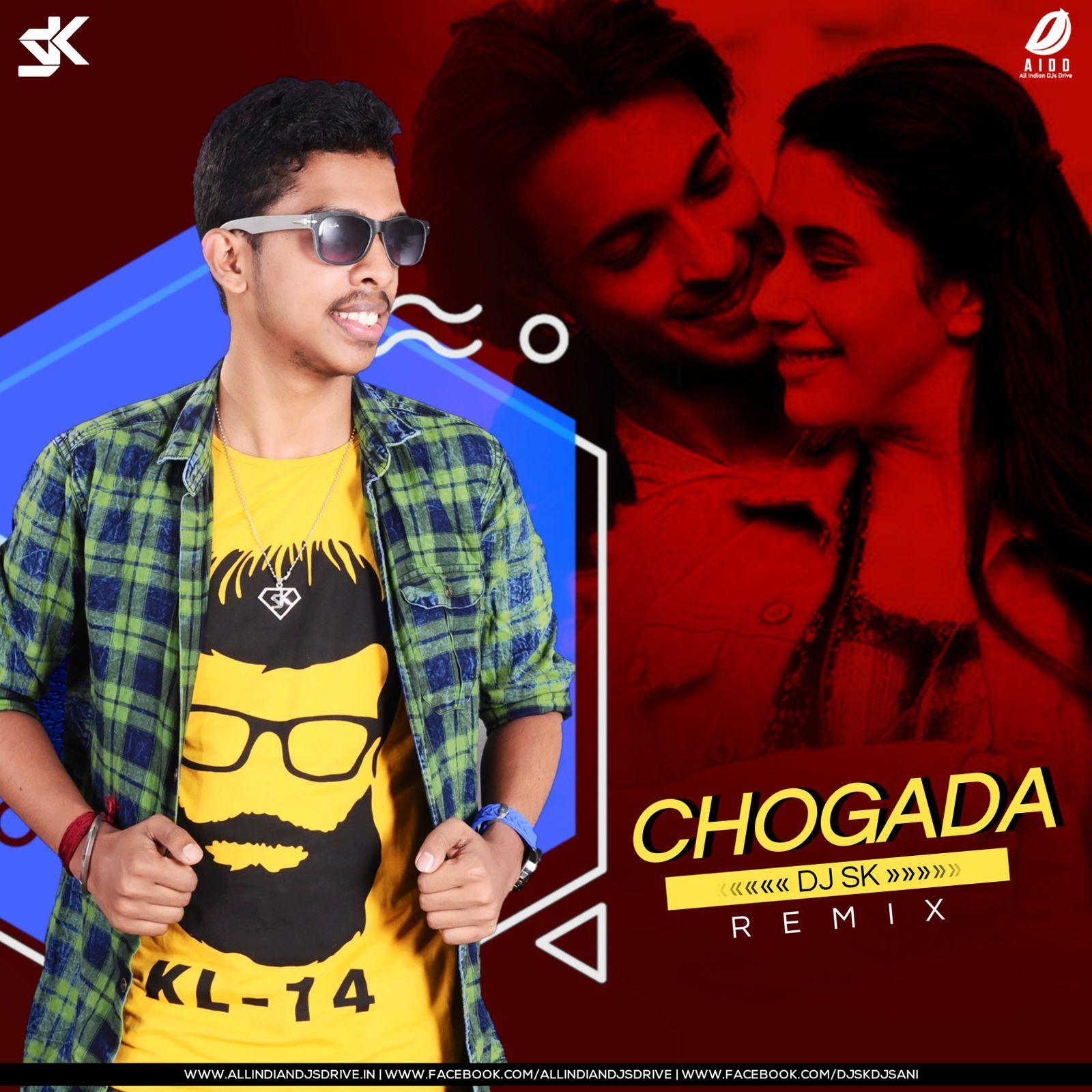 Chogada (Remix) - DJ SK by DJ SK from DJ SK: Listen for free