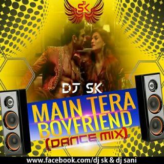 Main Tera Boyfriend (Dance Mix)- Dj SK mp3 by DJ SK from DJ SK