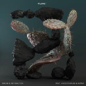 FLUME X VINCE STAPLES X KUCKA - SMOKE AND RETRIBUTION