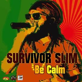 BE CALM  - SURVIVOR SLIM