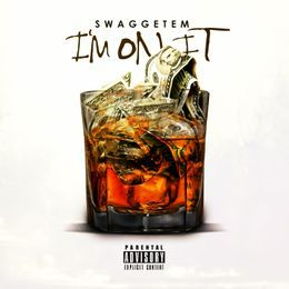 SwagGetEm - I'm On It Cover Art