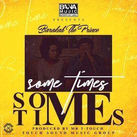 Baraka Da Prince - Sometimes   Yingamedia.com