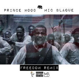 Freedom Remix ft. Mic Blaque