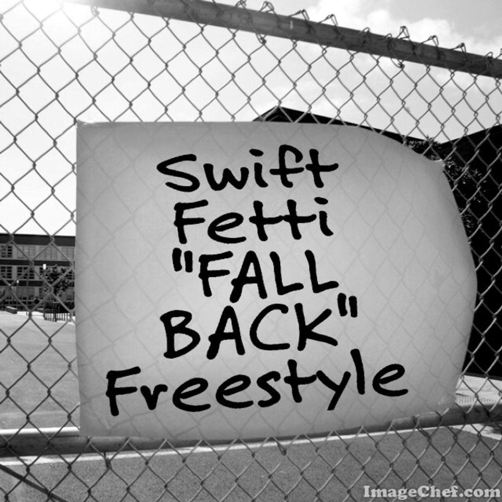 Fall Back Freestyle by Swift Fetti from Swift Fetti: Listen