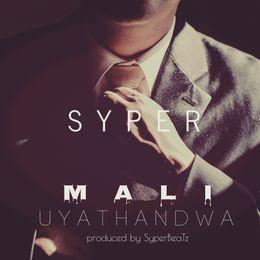 Syper - Mali Uyathandwa(prod by. Syper BeaTz) Cover Art